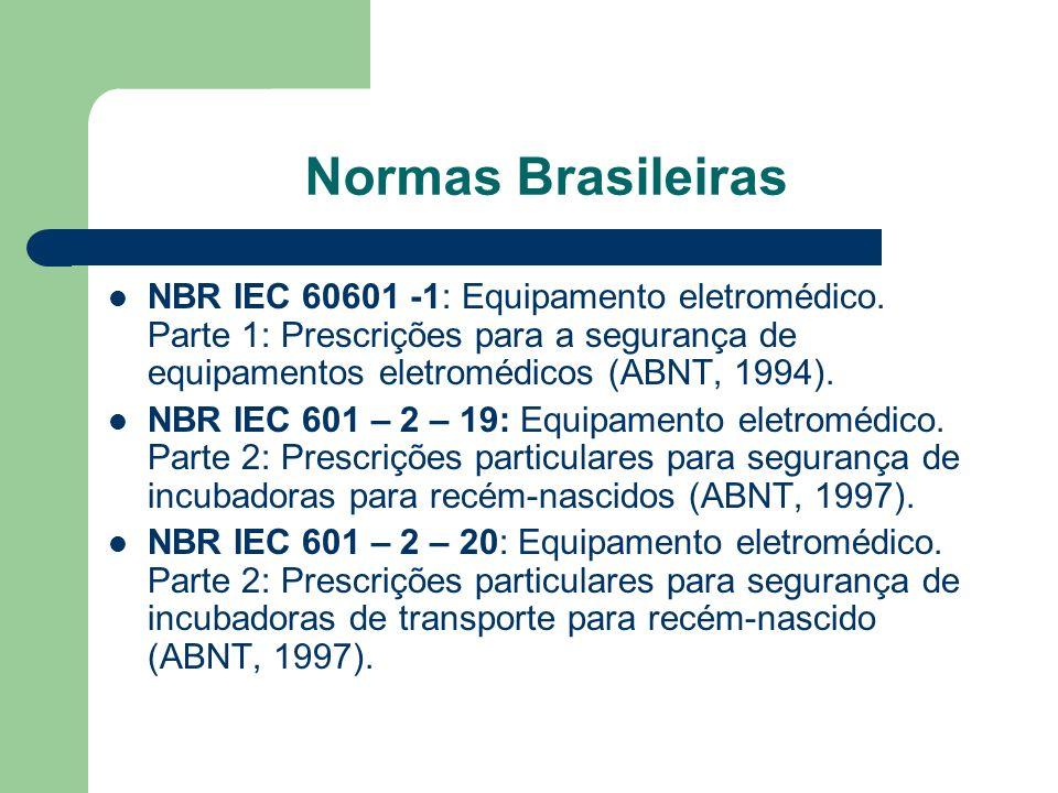 Normas Brasileiras NBR IEC 60601 -1: Equipamento eletromédico.