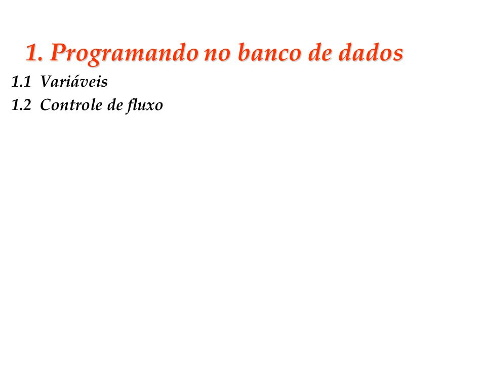Slide 4 1.1 Variáveis Declaração de variáveis: DECLARE @limit int DECLARE @min int, @max int Atribuindo valor à variável: SET @min = 0, @max = 100 SET @limit = 10 Atribuindo valor à no bloco SQL: SELECT @price = price FROM titles WHERE title_id = PC2091