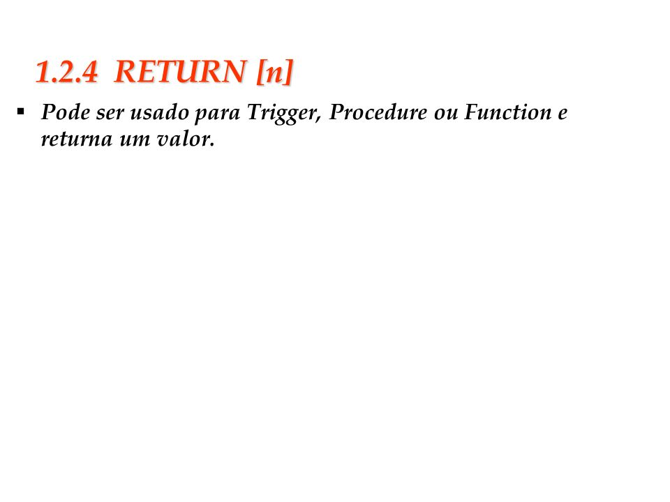 Slide 20 2.3.1.4 Exemplo 3 (Using RETURN ) CREATE PROC GROUPLEADER_MEMBERS @Cod_Emp varchar(10) = null AS IF @ Cod_Emp is null BEGIN PRINT Por favor entre com o código do empregado! RETURN END SELECT * FROM Empregados WHERE Cod_Emp = @ Cod_Emp ORDER BY Nome
