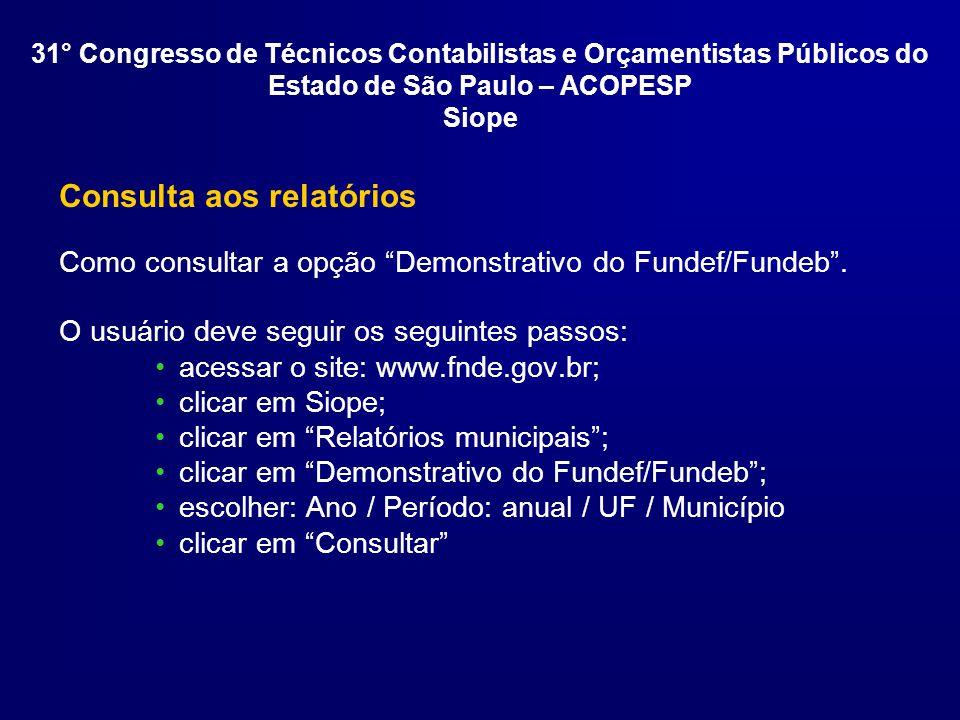 Consulta aos relatórios Como consultar a opção Demonstrativo do Fundef/Fundeb.