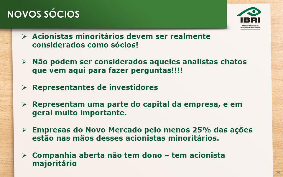10 Acionistas minoritários devem ser realmente considerados como sócios.