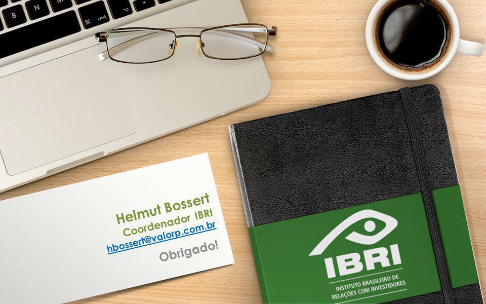 Helmut Bossert Coordenador IBRI hbossert@valorp.com.br Obrigado!