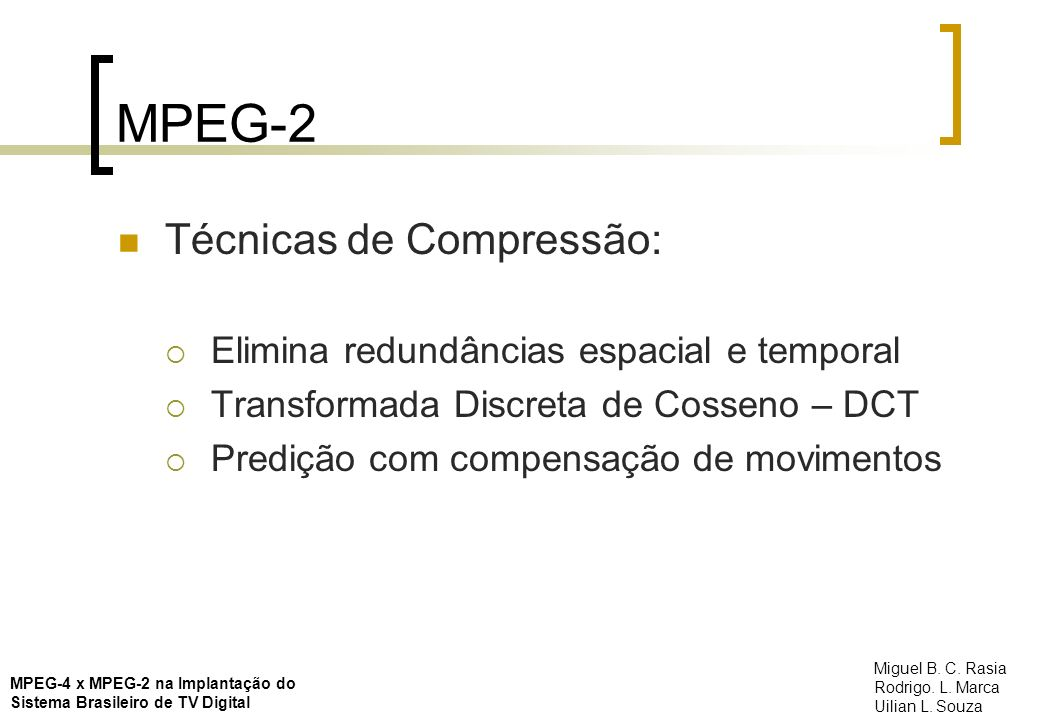 Stefan AVS Video Converter 2.4 500kbps AVS Video Converter 2.4 2500kbps MPEG-4 x MPEG-2 na Implantação do Sistema Brasileiro de TV Digital Miguel B.