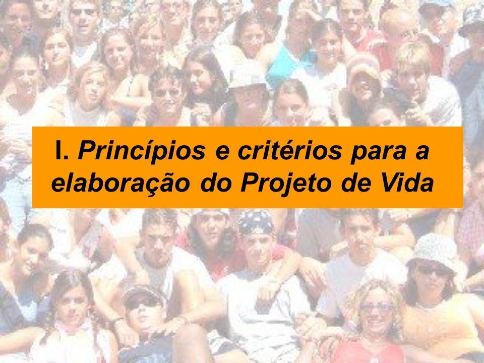 I. Princípios e critérios para a elaboração do Projeto de Vida