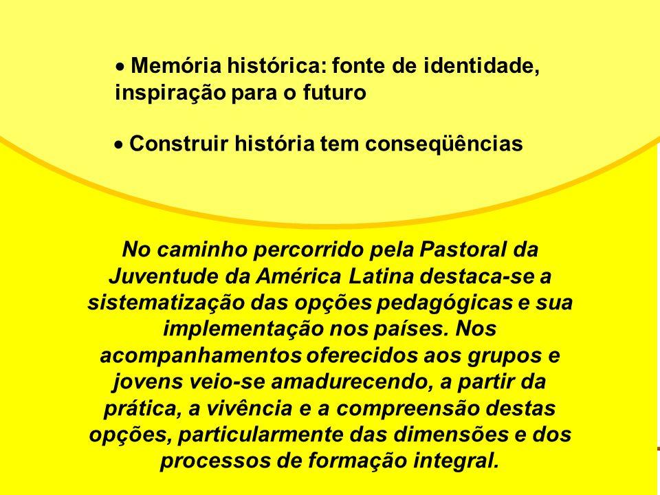 No caminho percorrido pela Pastoral da Juventude da América Latina destaca-se a sistematização das opções pedagógicas e sua implementação nos países.