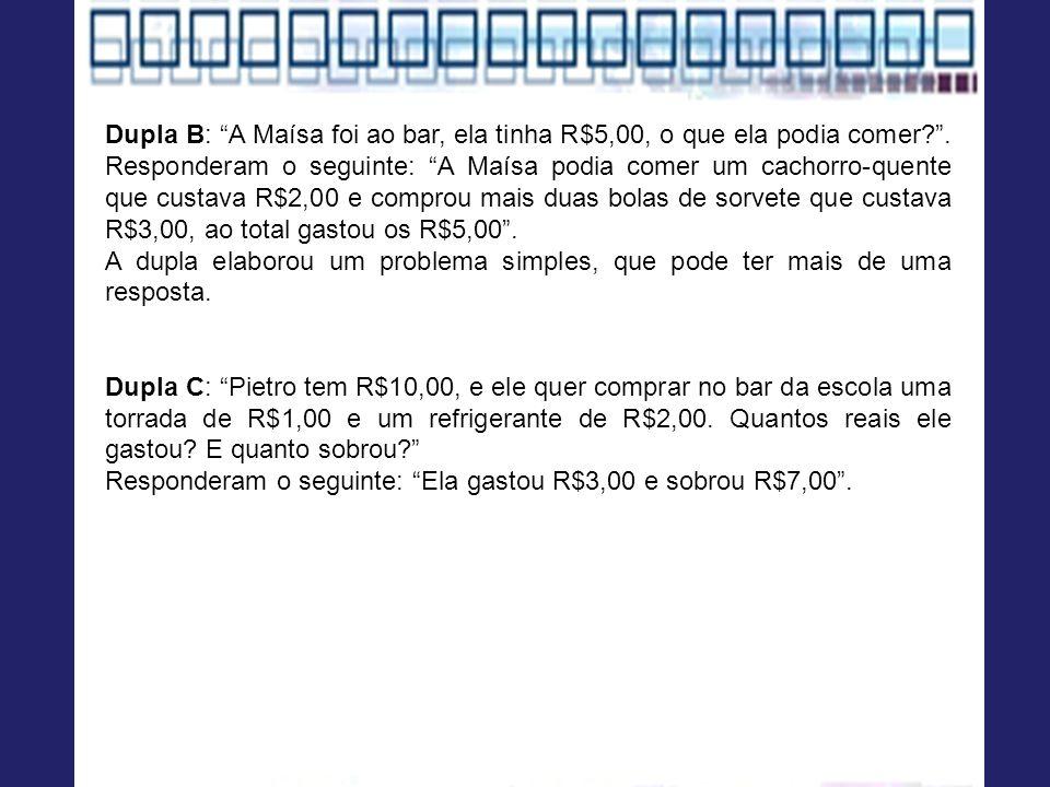Dupla B: A Maísa foi ao bar, ela tinha R$5,00, o que ela podia comer?.