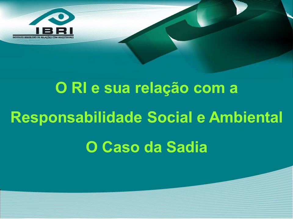 O RI e sua relação com a Responsabilidade Social e Ambiental O Caso da Sadia