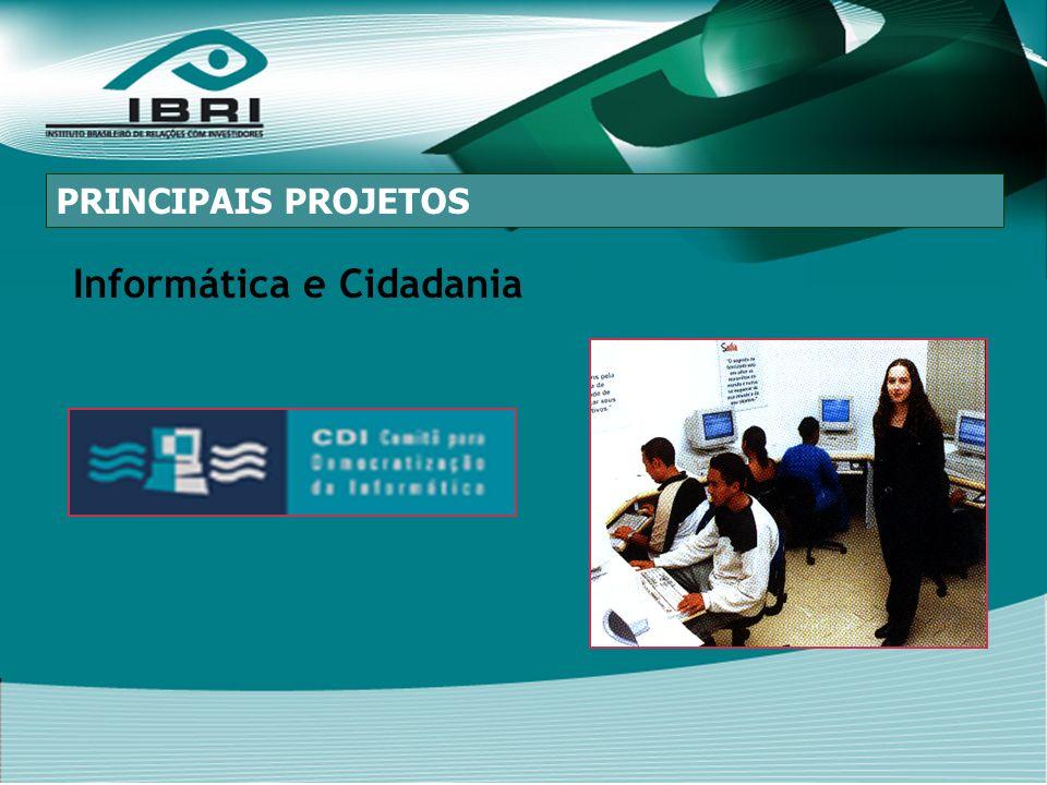 Informática e Cidadania PRINCIPAIS PROJETOS