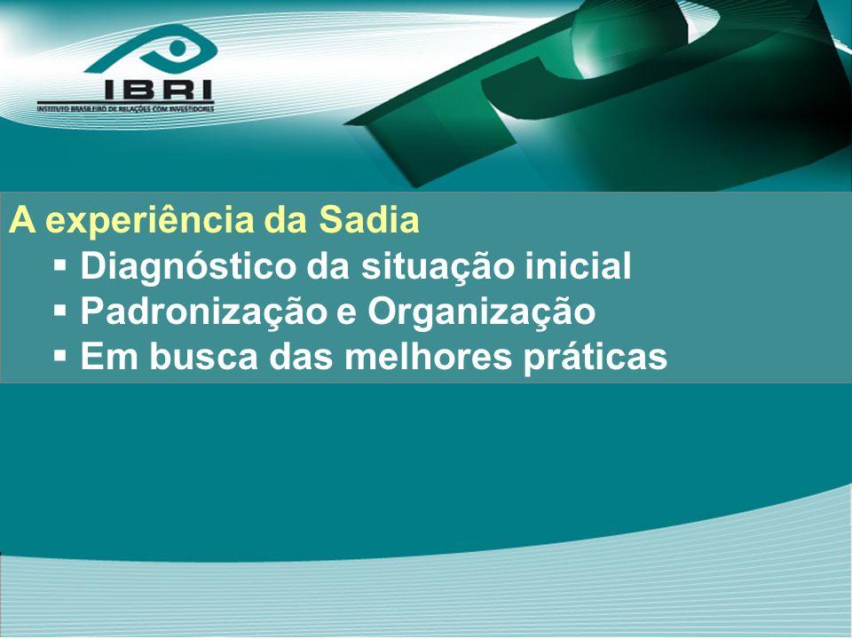 A experiência da Sadia Diagnóstico da situação inicial Padronização e Organização Em busca das melhores práticas