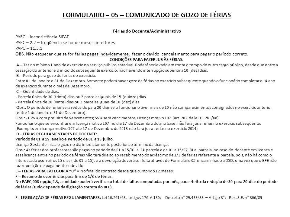 FORMULARIO – 05 – COMUNICADO DE GOZO DE FÉRIAS Férias do Docente/Administrativo PAEC – Inconsistência SIPAF PAEC – 2.2 – freqüência se for de meses anteriores PAPC – 11.3.1 OBS.