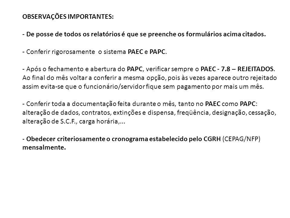 OBSERVAÇÕES IMPORTANTES: - De posse de todos os relatórios é que se preenche os formulários acima citados.