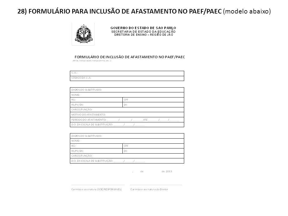 28) FORMULÁRIO PARA INCLUSÃO DE AFASTAMENTO NO PAEF/PAEC (modelo abaixo)