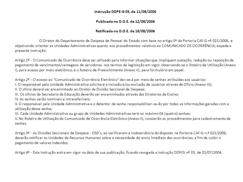 Instrução DDPE-G 05, de 11/08/2006 Publicada no D.O.E.