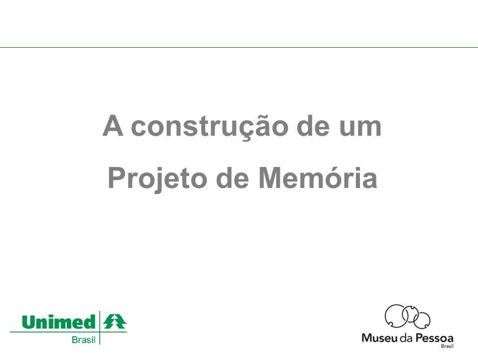 A construção de um Projeto de Memória