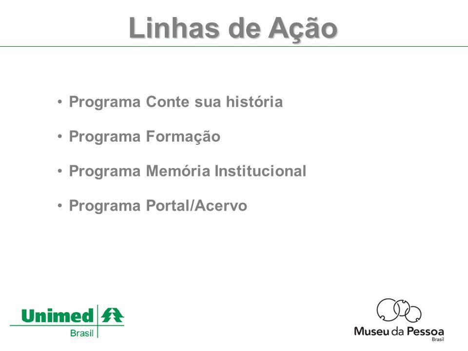 Programa Conte sua história Programa Formação Programa Memória Institucional Programa Portal/Acervo Linhas de Ação