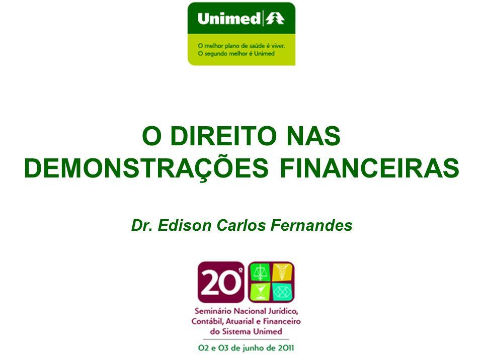 1 O DIREITO NAS DEMONSTRAÇÕES FINANCEIRAS Dr. Edison Carlos Fernandes