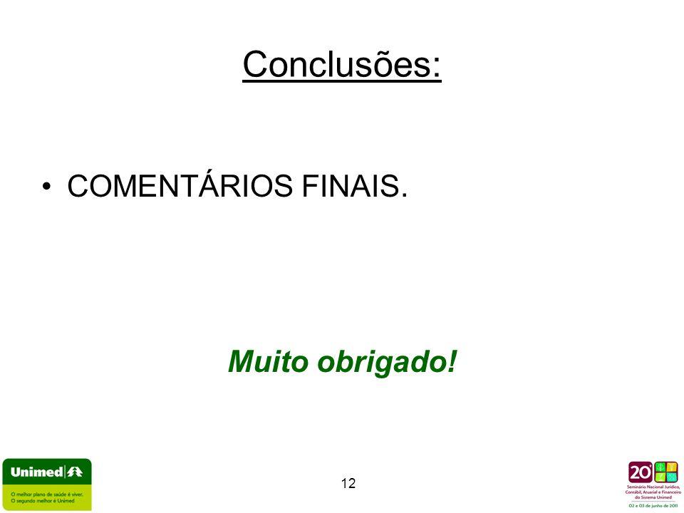 12 Conclusões: COMENTÁRIOS FINAIS. Muito obrigado!