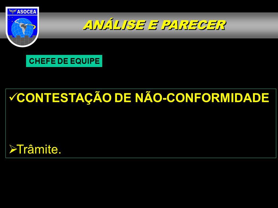 ANÁLISE E PARECER CHEFE DE EQUIPE CONTESTAÇÃO DE NÃO-CONFORMIDADE Trâmite.