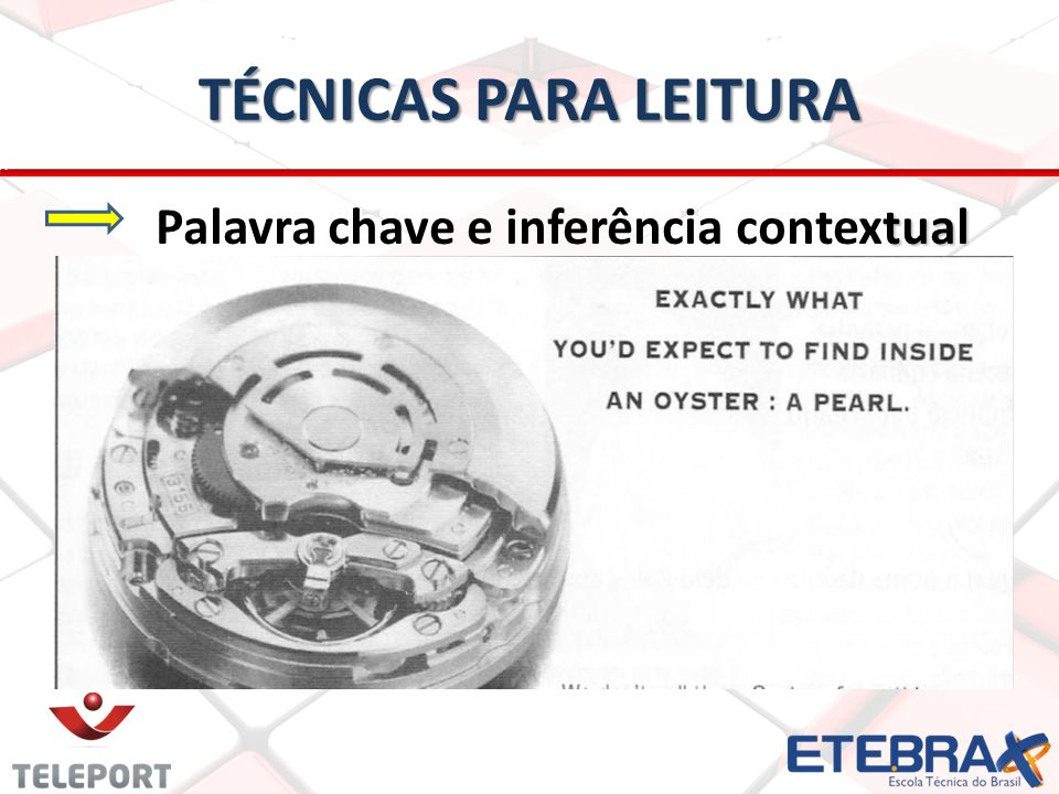 TÉCNICAS PARA LEITURA TEXT We dont call them Oysters for nothing.