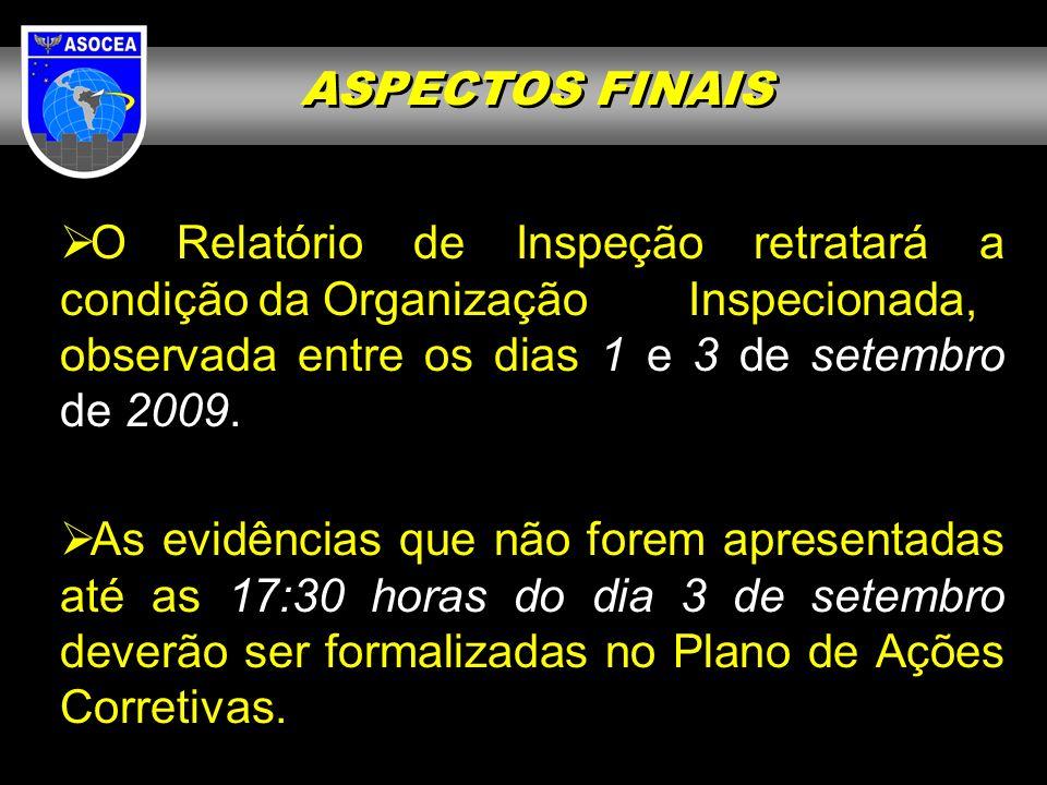 O Relatório de Inspeção retratará a condição da Organização Inspecionada, observada entre os dias 1 e 3 de setembro de 2009. As evidências que não for