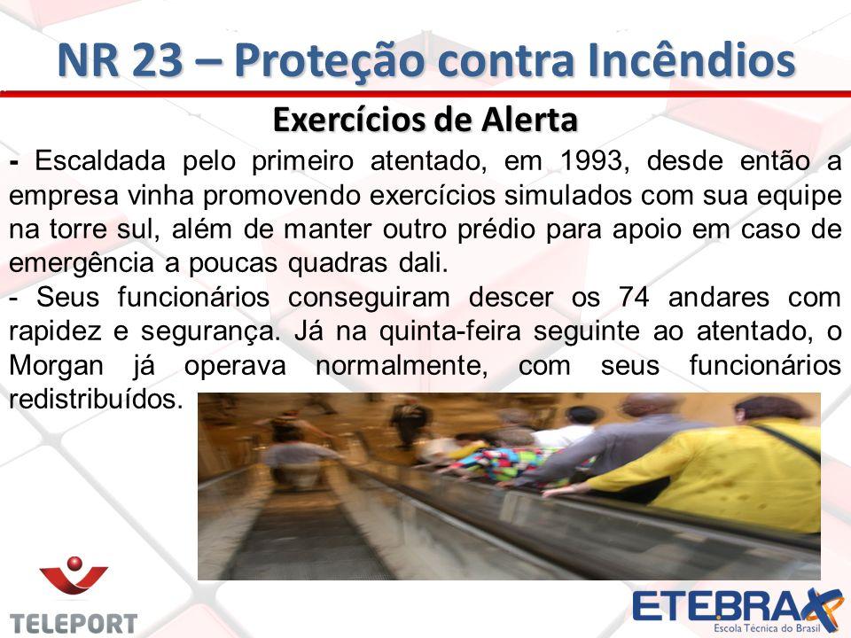 Exercícios de Alerta - Escaldada pelo primeiro atentado, em 1993, desde então a empresa vinha promovendo exercícios simulados com sua equipe na torre