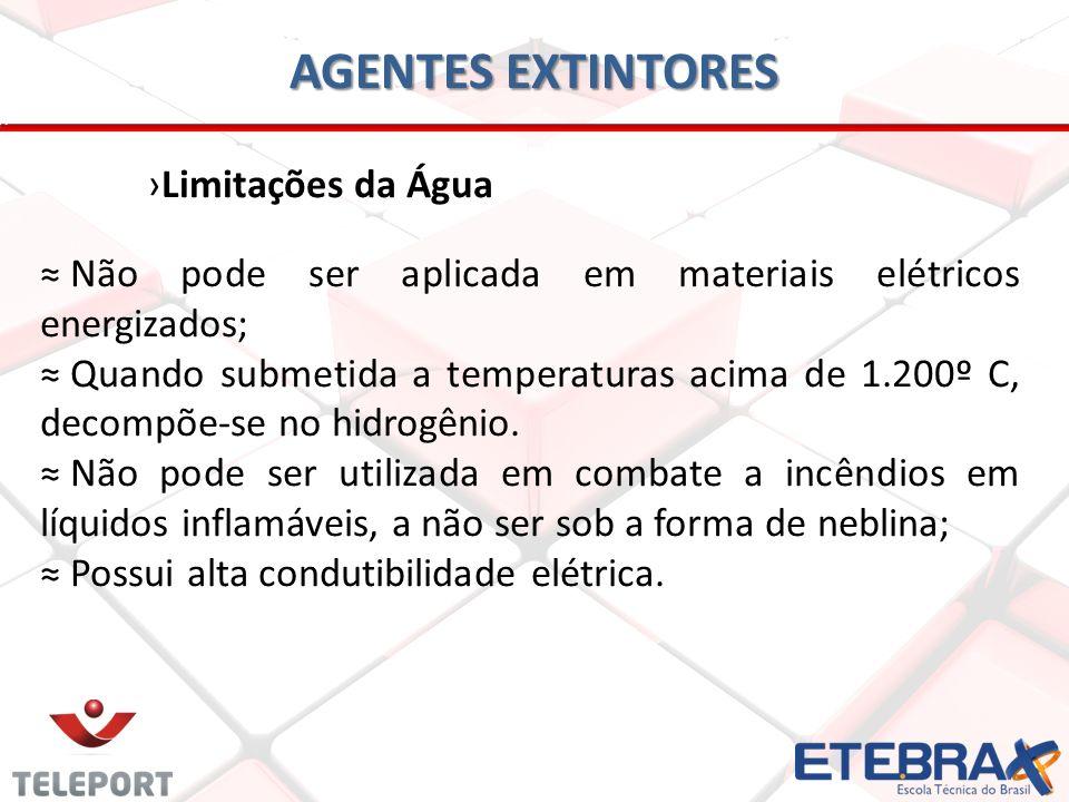AGENTES EXTINTORES Não pode ser aplicada em materiais elétricos energizados; Quando submetida a temperaturas acima de 1.200º C, decompõe-se no hidrogê