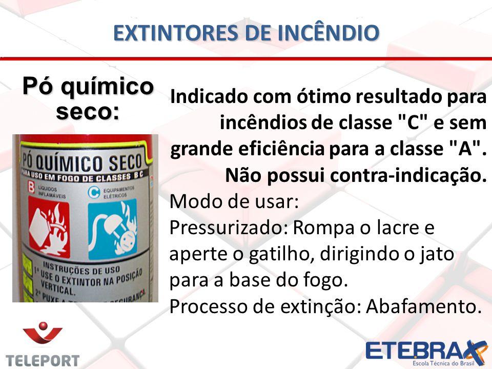 EXTINTORES DE INCÊNDIO Pó químico seco: Indicado com ótimo resultado para incêndios de classe