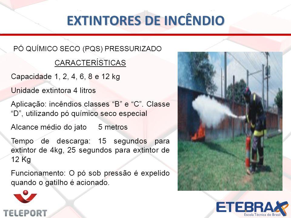 EXTINTORES DE INCÊNDIO PÓ QUÍMICO SECO (PQS) PRESSURIZADO CARACTERÍSTICAS Capacidade 1, 2, 4, 6, 8 e 12 kg Unidade extintora 4 litros Aplicação: incên