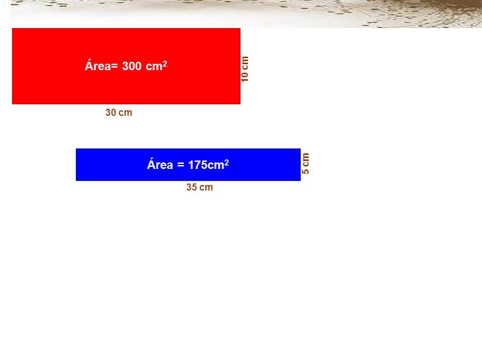 Área= 300 cm 2 10 cm 30 cm