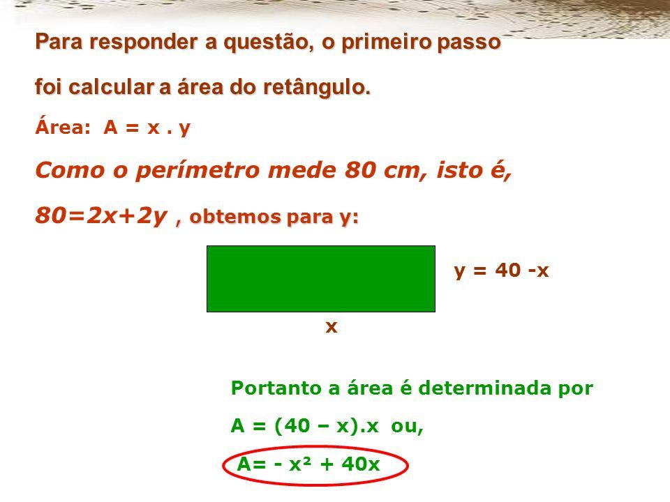 x Concluímos que x não poderia assumir o valor zero nem o valor 40, pois nesse caso o retângulo não poderia ser desenhado, portanto o intervalo I de v