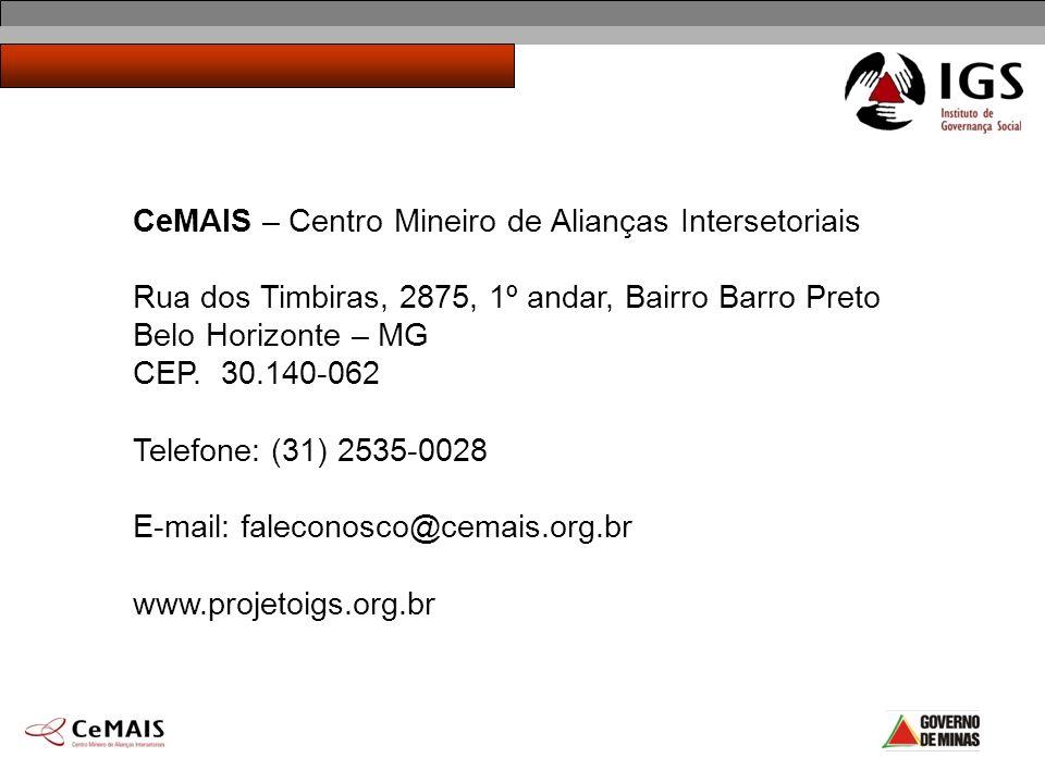 CeMAIS – Centro Mineiro de Alianças Intersetoriais Rua dos Timbiras, 2875, 1º andar, Bairro Barro Preto Belo Horizonte – MG CEP. 30.140-062 Telefone: