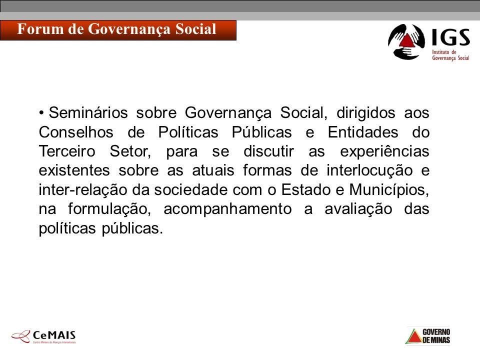 Forum de Governança Social Seminários sobre Governança Social, dirigidos aos Conselhos de Políticas Públicas e Entidades do Terceiro Setor, para se di