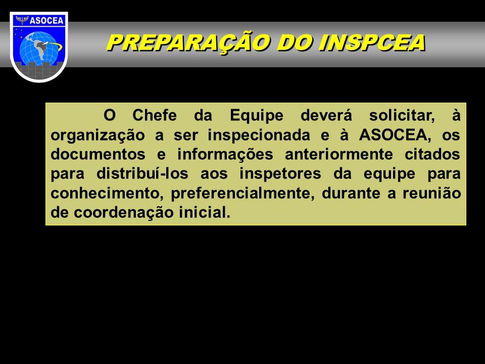 O Chefe da Equipe deverá solicitar, à organização a ser inspecionada e à ASOCEA, os documentos e informações anteriormente citados para distribuí-los
