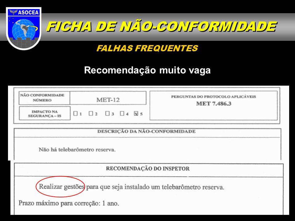 Recomendação muito vaga FALHAS FREQUENTES FICHA DE NÃO-CONFORMIDADE