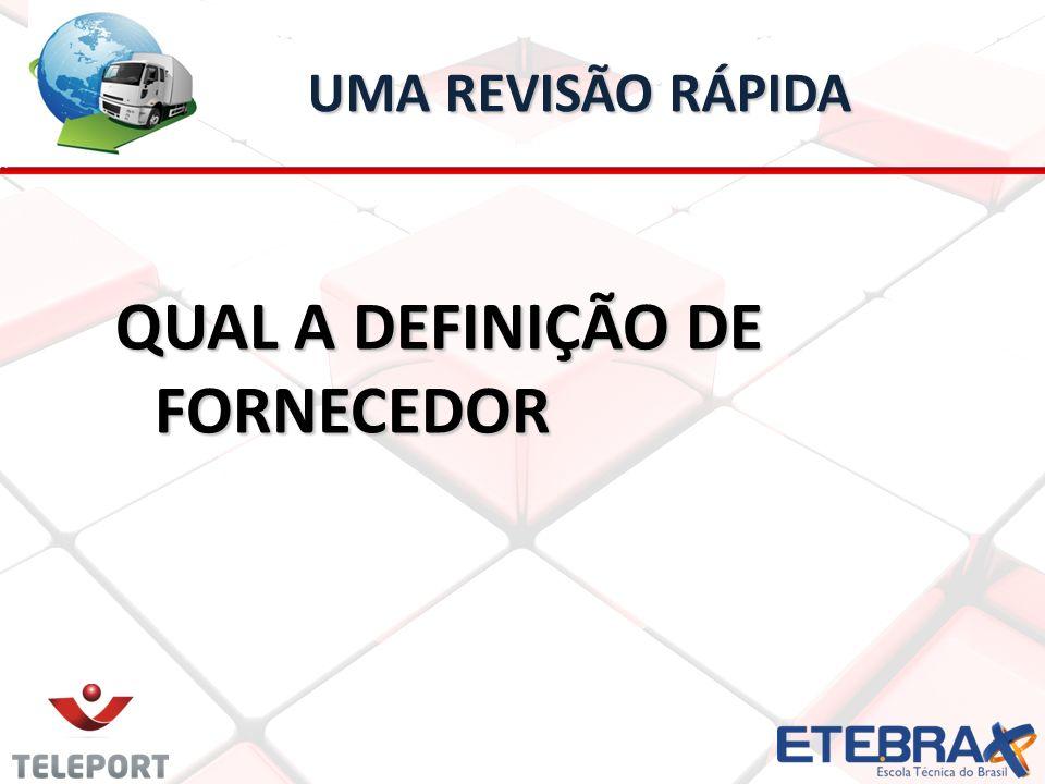 UMA REVISÃO RÁPIDA UMA REVISÃO RÁPIDA QUAL A DEFINIÇÃO DE FORNECEDOR
