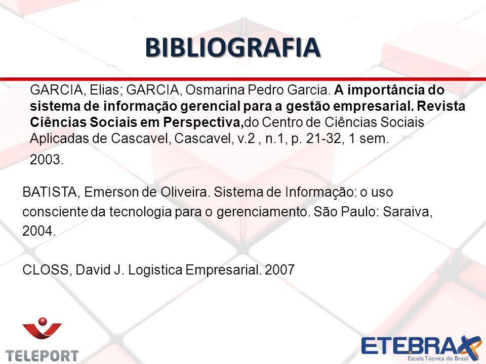 BIBLIOGRAFIA BIBLIOGRAFIA BATISTA, Emerson de Oliveira. Sistema de Informação: o uso consciente da tecnologia para o gerenciamento. São Paulo: Saraiva