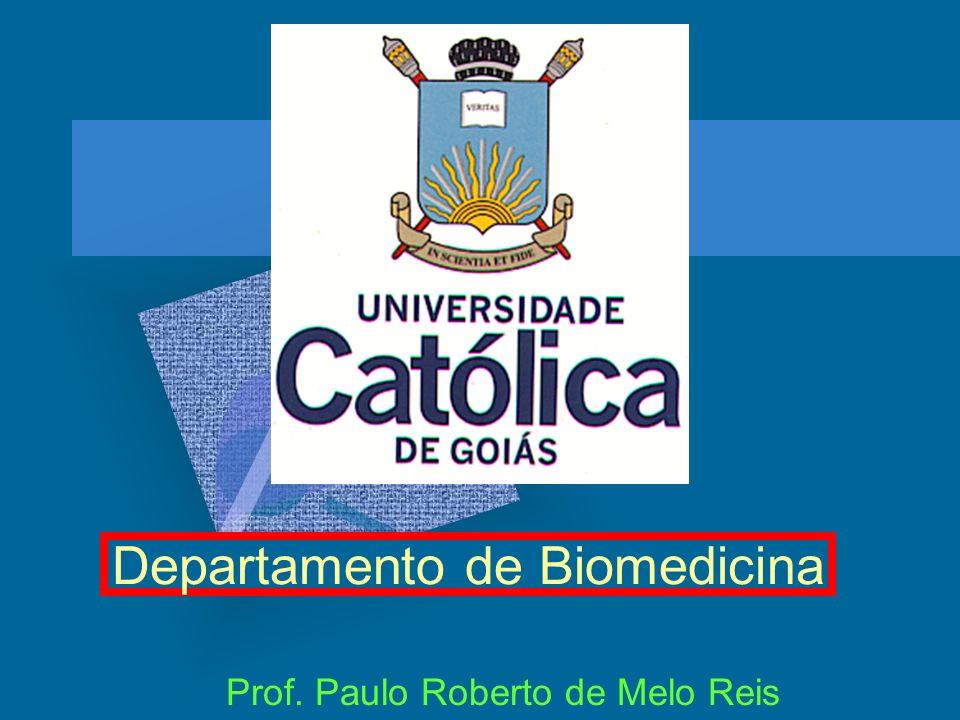 Prof. Paulo Roberto de Melo Reis Departamento de Biomedicina