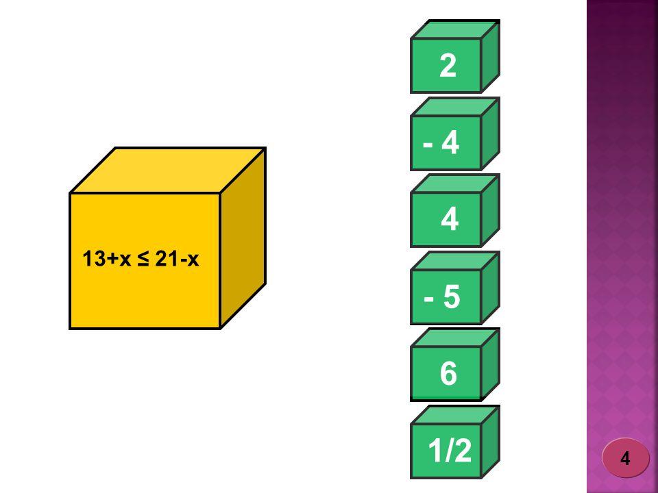2 - 4 1/2 - 5 6 4 13+x 21-x 4