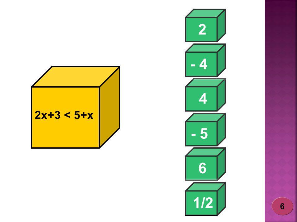 - 4 2 1/2 - 5 6 4 2x+3 < 5+x 6