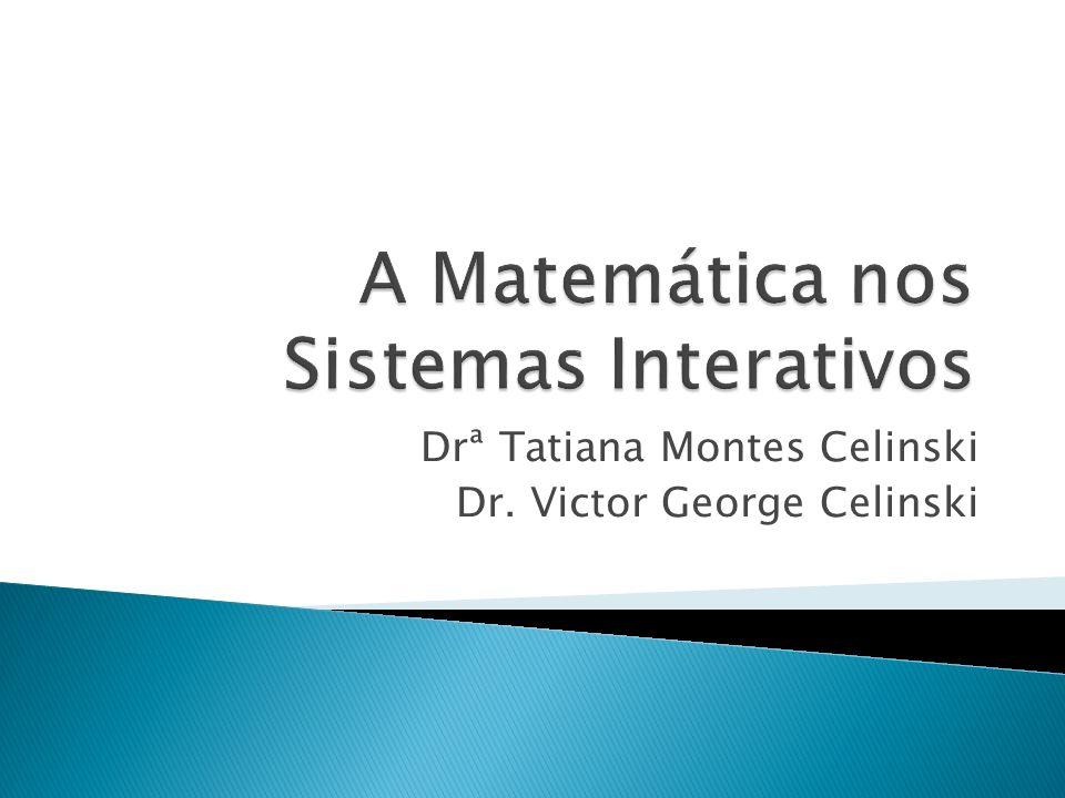 Drª Tatiana Montes Celinski Dr. Victor George Celinski