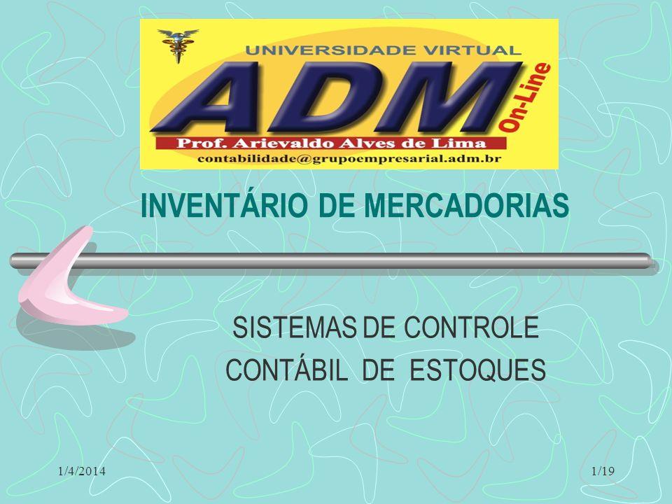 1/4/2014 INVENTÁRIO DE MERCADORIAS SISTEMAS DE CONTROLE CONTÁBIL DE ESTOQUES 1/19