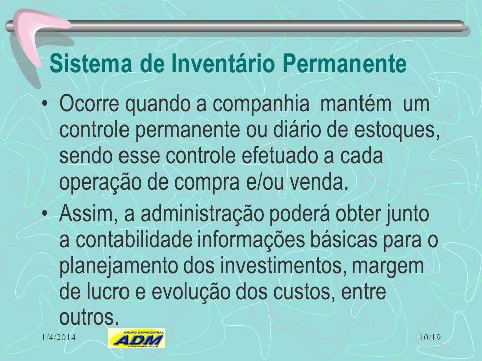 1/4/2014 Desvantagem do Sistemas Periódico Sua principal deficiência é de natureza ad- ministrativa. Por não registrar o valor do estoque vendido logo