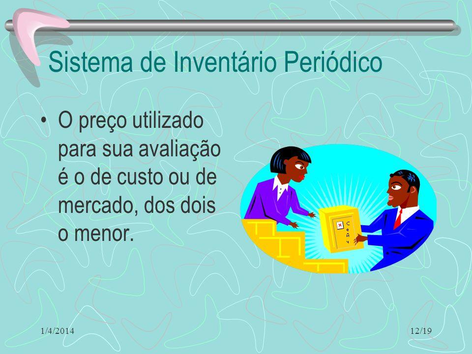 1/4/2014 Critérios de atribuição de Preços aos Inventários Permanente PEPS – Primeiro a Entrar é o Primeiro a Sair UEPS – Ultimo a Entrar é o Primeiro