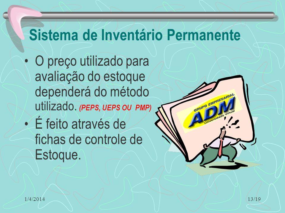 1/4/2014 Sistema de Inventário Periódico O preço utilizado para sua avaliação é o de custo ou de mercado, dos dois o menor. 12/19