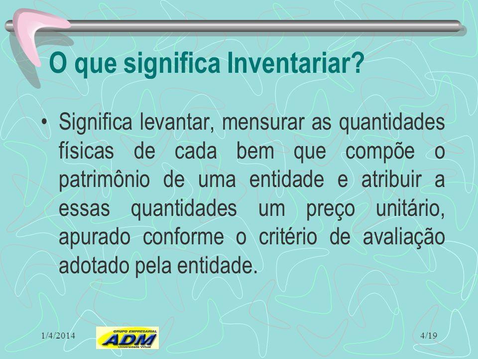 1/4/2014 Critérios de Avaliação de Estoques Os direitos que tiverem por objeto mercadorias e produtos do comércio da companhia, assim como matérias-pr