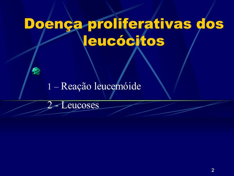 1 Doença proliferativas dos leucócitos