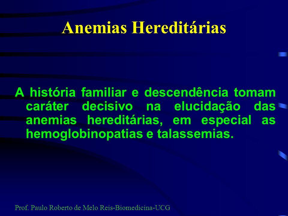 Anemias Hereditárias É um grupo heterogêneo de distúrbios hereditários que ocorre por alterações gênicas dos cromossomos e que apresentam como conseqü