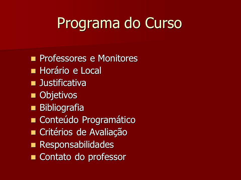 Programa do Curso Professores e Monitores Professores e Monitores Horário e Local Horário e Local Justificativa Justificativa Objetivos Objetivos Bibl
