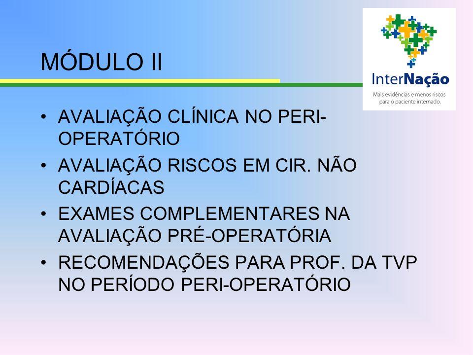 MÓDULO II AVALIAÇÃO CLÍNICA NO PERI- OPERATÓRIO AVALIAÇÃO RISCOS EM CIR.