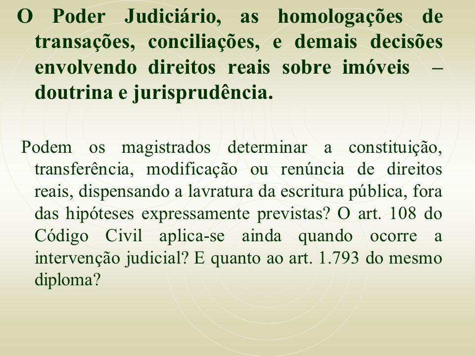 O Poder Judiciário, as homologações de transações, conciliações, e demais decisões envolvendo direitos reais sobre imóveis – doutrina e jurisprudência